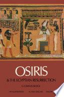 Download Osiris and the Egyptian Resurrection Pdf