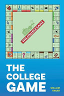 The College Game  How Anyone Can Get a University Education   And Afford It