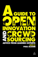 A Guide to Open Innovation and Crowdsourcing