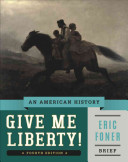 Give Me Liberty!: An American History (Brief Fourth Edition) (Vol. One Volume)