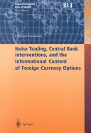 Noise Trading, Central Bank Interventions, and the Informational Content of Foreign Currency Options