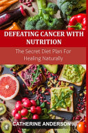 Defeating Cancer with Nutrition