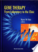 Gene Therapy     From Laboratory to the Clinic