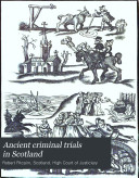Ancient Criminal Trials in Scotland