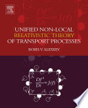 Unified Non Local Relativistic Theory of Transport Processes