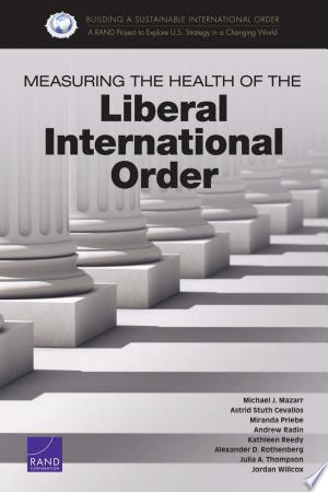 Read Online Measuring the Health of the Liberal International Order Full Book