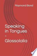 Speaking In Tongues Glossolalia