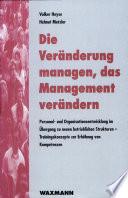 Die Veränderung managen, das Management verändern