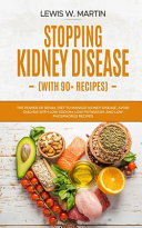 Stopping Kidney Disease  with Recipes  Book