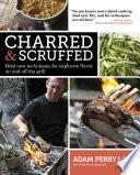 """Charred & Scruffed"" by Peter Kaminsky, Adam Perry Lang, Simon Wheeler"