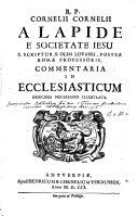 Ecclesiasticus Iesu Siracidis expositus accurato commentario R.P. Cornelii a Lapide. With the text