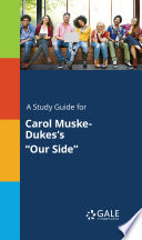 A Study Guide For Carol Muske Dukes S Our Side