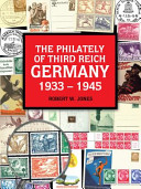 The Philately of Third Reich Germany 1933 - 1945