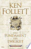 Das Fundament der Ewigkeit  : Historischer Roman