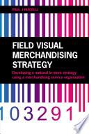 Field Visual Merchandising Strategy
