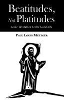Beatitudes, Not Platitudes ebook