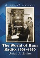 The World of Ham Radio, 1901äóñ1950 Pdf/ePub eBook