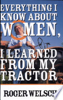 """Everything I Know About Women I Learned from My Tractor"" by Roger Welsch Motorbooks International"