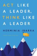 Act Like a Leader  Think Like a Leader Book PDF