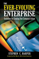 The Ever-Evolving Enterprise: Guidelines for Creating Your Company's Future