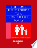 The Home Health Guide to a Cancer free Family