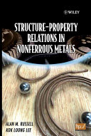 Structure Property Relations in Nonferrous Metals Book
