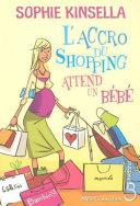 Pdf L'Accro du shopping attend un bébé Telecharger