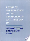 Report of the Task Force of the ABA Section of Antitrust Law on the Competition Dimension of NAFTA