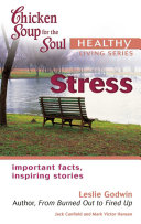 Chicken Soup for the Soul Healthy Living Series  Stress