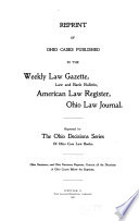 Reprint of Ohio Cases Published in the Weekly Law Gazette [1872-1887], Law and Bank Bulletin [1857-1859], American Law Register [1853-1885], Ohio Law Journal [1880-1884]