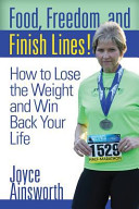 Food  Freedom  and Finish Lines Book