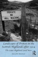 Landscapes of Protest in the Scottish Highlands after 1914