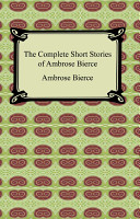 The Complete Short Stories of Ambrose Bierce ebook