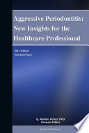Aggressive Periodontitis New Insights For The Healthcare Professional 2011 Edition Book PDF