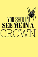 You Should See Me in a Crown