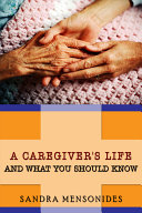 A Caregiver s Life and What You Should Know