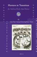 Hunters in transition : an outline of early Sámi history / Lars Ivar Hansen and Bjørnar Olsen.