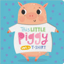 This Little Piggy Wore a T Shirt