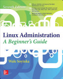 Linux Administration  A Beginner   s Guide  Seventh Edition