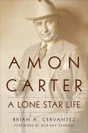 link to Amon Carter : a lone star life in the TCC library catalog