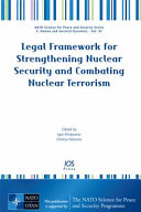 Legal Framework for Strengthening Nuclear Security and Combating Nuclear Terrorism