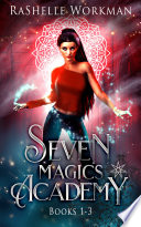 Seven Magics Academy Books 1-3: Blood and Snow, Fate and Magic, & Queen of the Vampires
