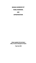 Indiana Handbook of Taxes  Revenues  and Appropriations Book