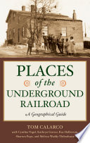 Places of the Underground Railroad  A Geographical Guide