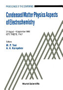 Condensed Matter Physics Aspects Of Electrochemistry   Proceedings Of The Conference