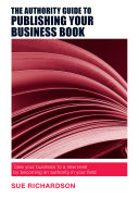 The Authority Guide to Publishing Your Business Book