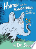 Horton And The Kwuggerbug And More Lost Stories Book PDF