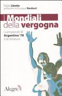 I mondiali della vergogna. I campionati di Argentina '78 e la dittatura