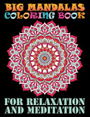 Big Mandalas Coloring Book For Relaxation And Meditation