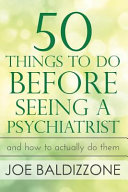 50 Things to Do Before Seeing a Psychiatrist